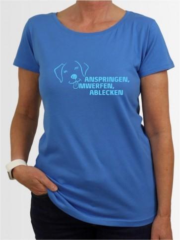 """""""Anspringen Umwerfen Ablecken"""" Damen T-Shirt"""