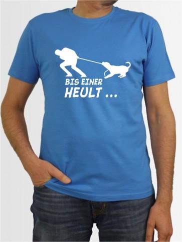 """""""Bis einer heult"""" Herren T-Shirt"""