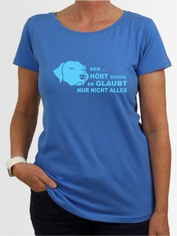 """""""Der hört schon"""" Damen T-Shirt"""