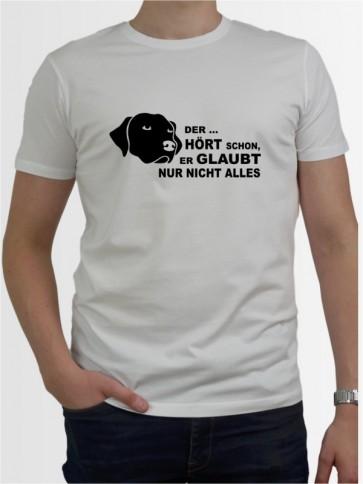 """""""Der hört schon"""" Herren T-Shirt"""