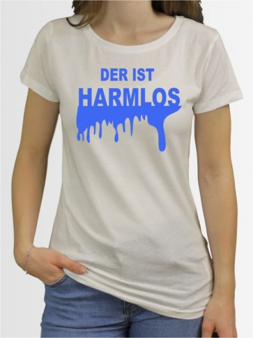 """""""Der ist harmlos"""" Damen T-Shirt"""