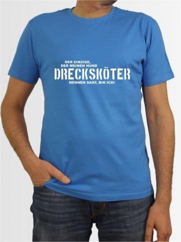 """""""Drecksköter"""" Herren T-Shirt"""