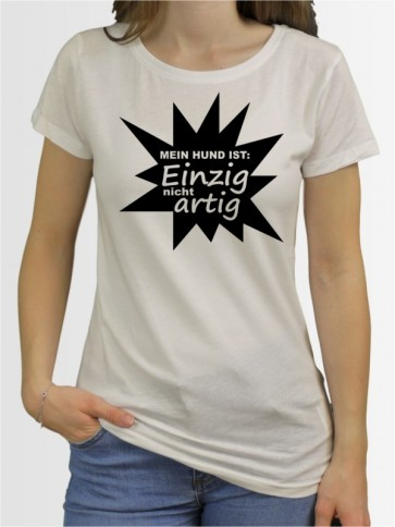 """Einzig nicht artig"" Damen T-Shirt"