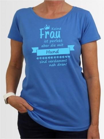 """""""Frau perfekt"""" Damen T-Shirt"""
