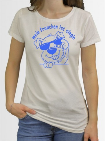 """Frauchen Single"" Damen T-Shirt"