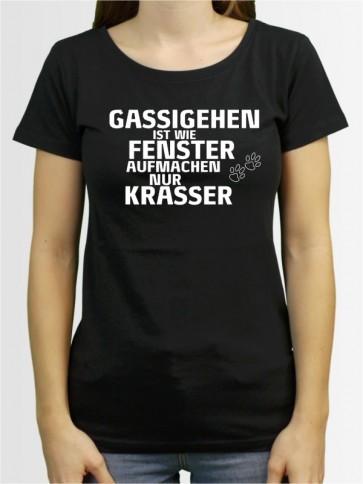 """""""Gassigehen ist wie Fenster aufmachen"""" Damen T-Shirt"""