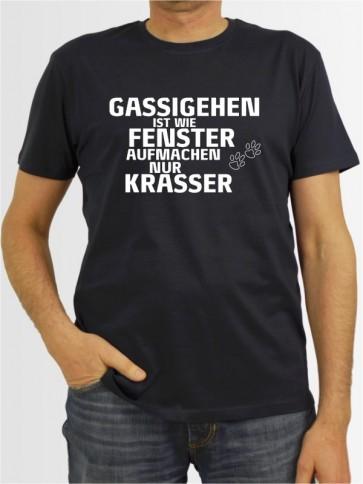 """""""Gassigehen ist wie Fenster aufmachen"""" Herren T-Shirt"""