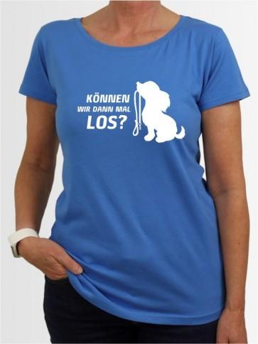"""Können wir dann mal los"" Damen T-Shirt"