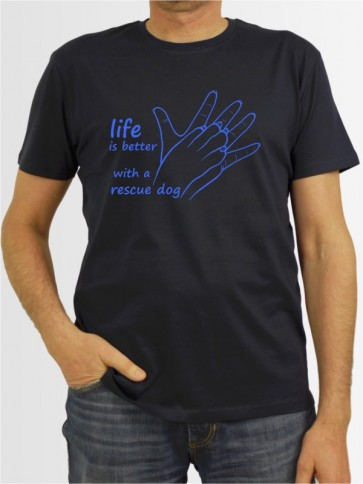 """Life is better with a rescue dog"" Herren T-Shirt"
