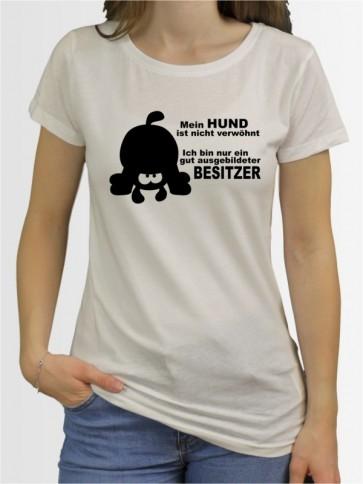 """""""Nich verwöhnt"""" Damen T-Shirt"""