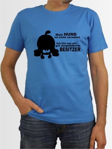 """""""Nich verwöhnt"""" Herren T-Shirt"""