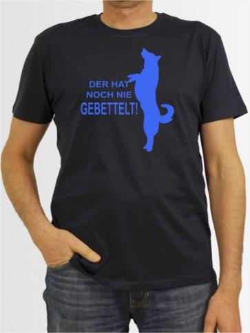 """""""Nie gebettelt"""" Herren T-Shirt"""