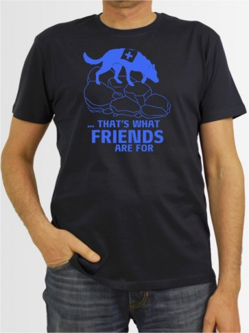 """""""Thats what Friends are for"""" Herren T-Shirt"""