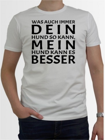 """""""was auch immer dein Hund"""" Herren T-Shirt"""