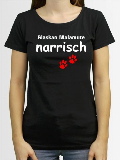 """""""Alaskan Malamute narrisch"""" Damen T-Shirt"""