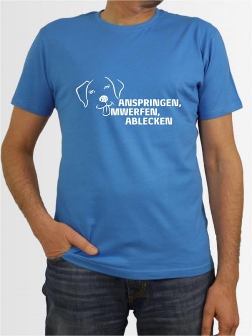 """""""Anspringen Umwerfen Ablecken"""" Herren T-Shirt"""