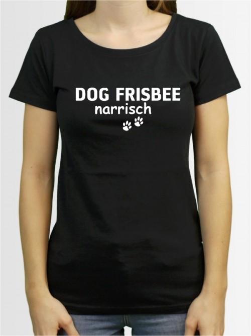 """""""Dog Frisbee narrisch"""" Damen T-Shirt"""