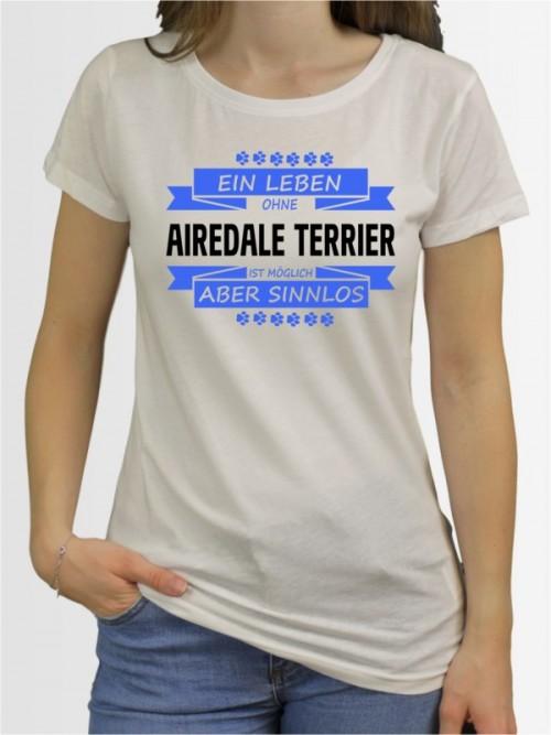 """""""Ein Leben ohne Airedale Terrier"""" Damen T-Shirt"""