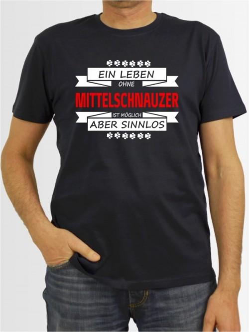 """""""Ein Leben ohne Mittelschnauzer"""" Herren T-Shirt"""