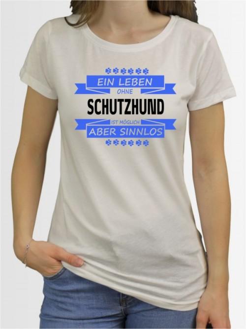 """""""Ein Leben ohne Schutzhund"""" Damen T-Shirt"""