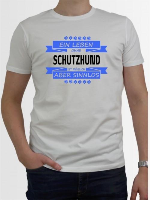 """""""Ein Leben ohne Schutzhund"""" Herren T-Shirt"""