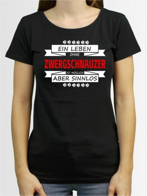 """""""Ein Leben ohne Zwergschnauzer"""" Damen T-Shirt"""