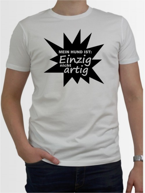 """""""Einzig nicht artig"""" Herren T-Shirt"""