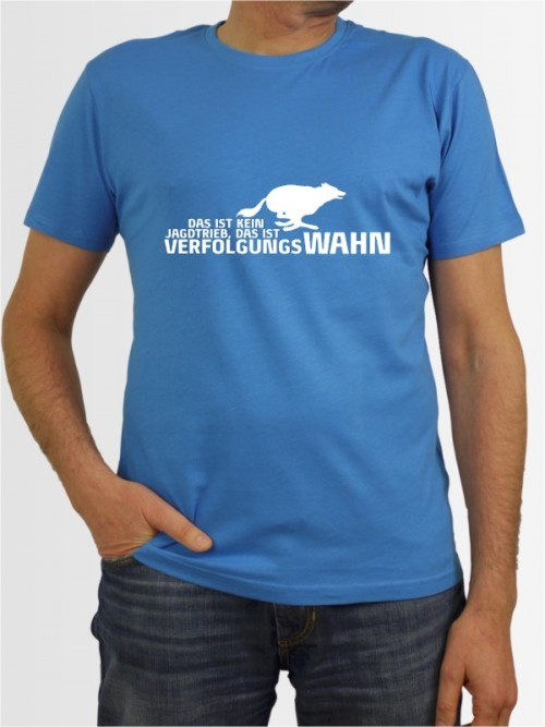 """""""Kein Jagdtrieb Verfolgungswahn"""" Herren T-Shirt"""