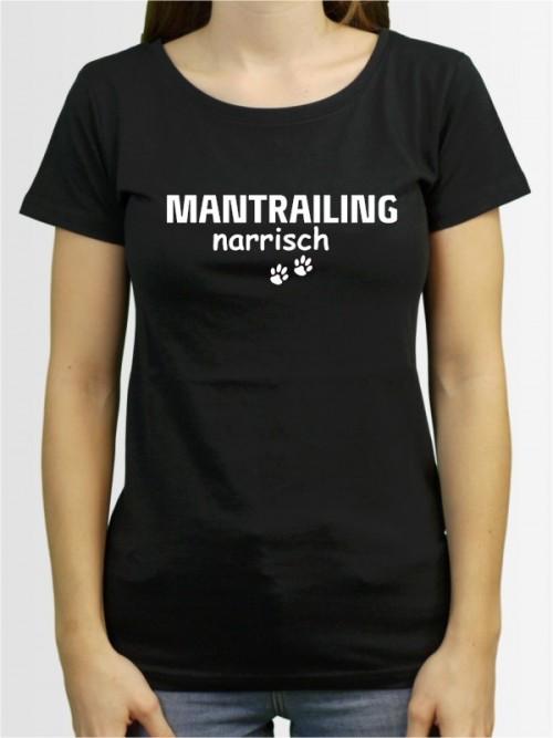 """""""Mantrailing narrisch"""" Damen T-Shirt"""