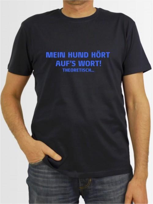 """""""Mein Hund hört theoretisch"""" Herren T-Shirt"""