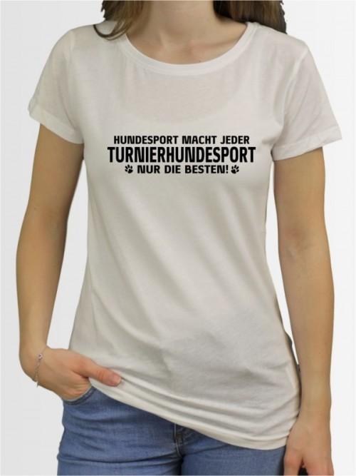 """""""Turnierhundesport nur die Besten"""" Damen T-Shirt"""