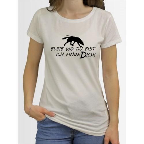 """""""Bleib wo du bist"""" Damen T-Shirt"""