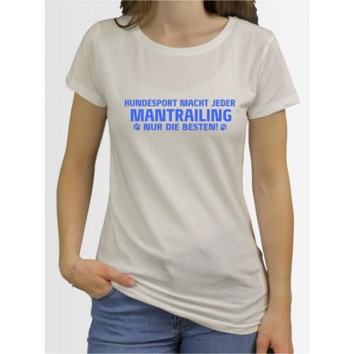 """""""Mantrailing nur die Besten"""" Damen T-Shirt"""